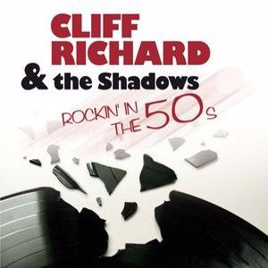 Cliff Richard & The Shadows: Rockin' In The 50s