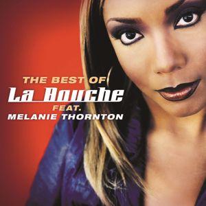 La Bouche feat. Melanie Thornton: Best Of La Bouche feat. Melanie Thornton