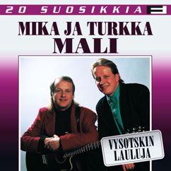 Mika ja Turkka Mali: 20 Suosikkia / Vysotskin lauluja
