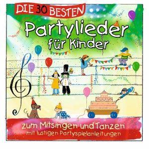 Simone Sommerland, Karsten Glück & die Kita-Frösche: Die 30 besten Partylieder für Kinder