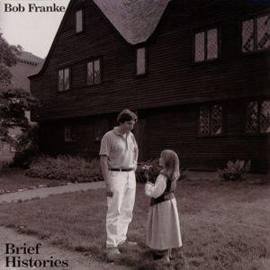 Bob Franke: Brief Histories