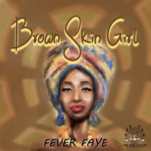 Fever Faye: Brown Skin Girl