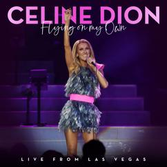 Céline Dion: Flying On My Own (Live from Las Vegas)