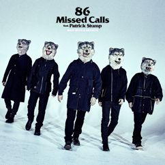MAN WITH A MISSION feat. Patrick Stump: 86 Missed Calls