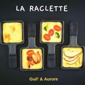 Guil' feat. Aurore: La Raclette