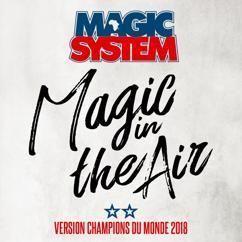 Magic System: Magic In The Air (feat. Ahmed Chawki) (Version Champions du Monde 2018)