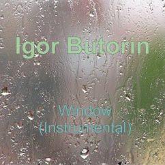 Igor Butorin: Window