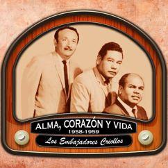 Los Embajadores Criollos: Alma,corazón y vida (1958 - 1959)