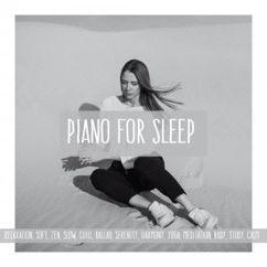 Various Artists: Piano for Sleep: Relaxation, Soft, Zen, Slow, Chill, Ballad, Serenity, Harmony, Yoga, Meditation, Baby, Study, Calm