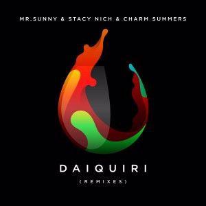 Mr.Sunny, Stacy Nich & Charm Summers: Daiquiri Remixes