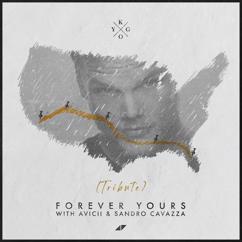 Kygo, Avicii, Sandro Cavazza: Forever Yours (Avicii Tribute)