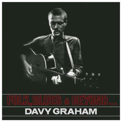 Davy Graham: Folk, Blues & Beyond