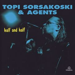 Topi Sorsakoski & Agents: Half and Half (Remastered)