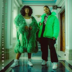 Mahalia, Ella Mai: What You Did (feat. Ella Mai)