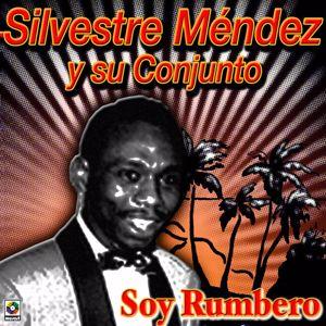 Silvestre Méndez Y Su Conjunto: Soy Rumbero