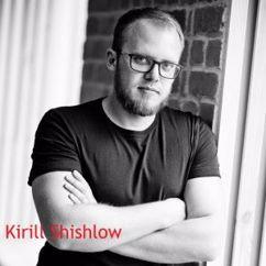 Kirill Shishlov: This Is Shishlov