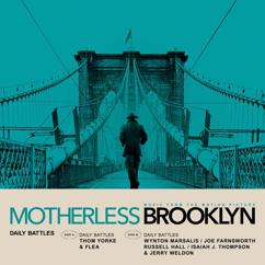 Thom Yorke, Flea, & Wynton Marsalis: Daily Battles (From Motherless Brooklyn: Original Motion Picture Soundtrack)