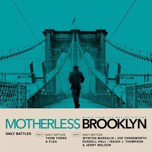 Thom Yorke, Flea, & Wynton Marsalis: Daily Battles (From Motherless Brooklyn: Original Motion Picture Soundtrack)