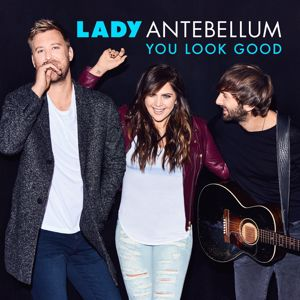 Lady Antebellum: You Look Good