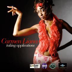 Carmen Liana: Taking Applications