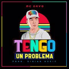 MC Davo: Tengo Un Problema