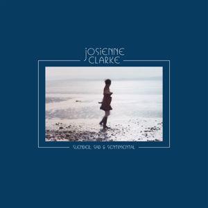 Josienne Clarke: Slender, Sad & Sentimental