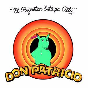 Don Patricio: El Regueton Está Pa Allá