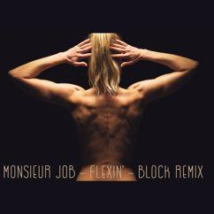Monsieur Job: Flexin'(Block Remix)
