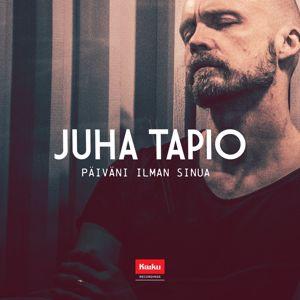 Juha Tapio: Päiväni ilman sinua (Radio Edit)