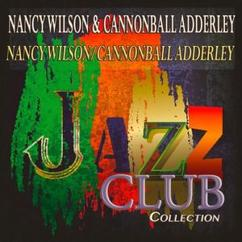 Nancy Wilson & Cannonball Adderley: Save Your Love for Me (Remastered)
