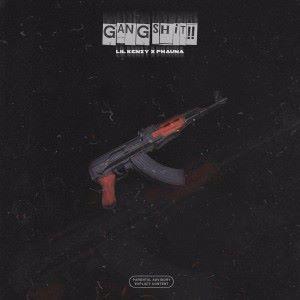 Lil Kenzy & PHAUNA: Gang Shit