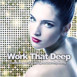 Various Artists: Work That Deep