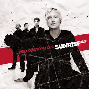 Sunrise Avenue: Welcome To My Life (+ Bonustrack)