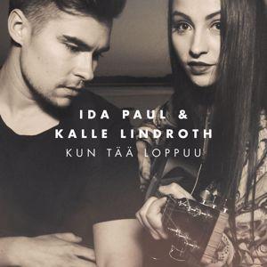Ida Paul & Kalle Lindroth, Ida Paul, Kalle Lindroth: Kun tää loppuu