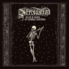 Tribulation: Alive & Dead At Södra Teatern