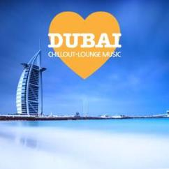 Various Artists: Dubai Chillout Lounge Music - 200 Songs