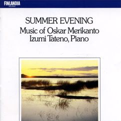 Izumi Tateno: Summer Evening - Music of Oskar Merikanto
