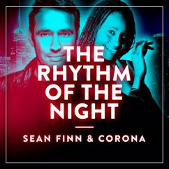 Sean Finn & Corona: The Rhythm of the Night