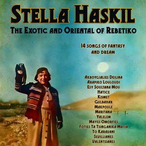 Stella Haskil: Exotic and Oriental Songs of Rebetiko