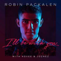 Robin Packalen, Kovee, Joznez: I'll Be With You