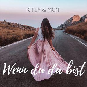 K-Fly, MCN: Wenn du da bist