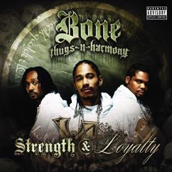 Bone Thugs-N-Harmony: Strength & Loyalty