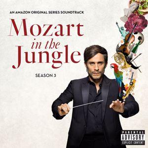 Various Artists: Mozart in the Jungle, Season 3  (An Amazon Original Series Soundtrack)
