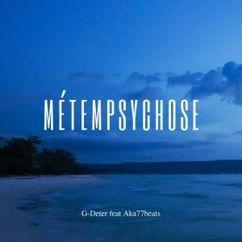 G-Deter feat. Aka77beats: Métempsychose