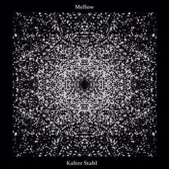 MELLOW: Kalter Stahl