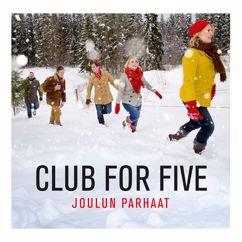 Club For Five: Kello löi jo viisi (Joulukirkkoon)