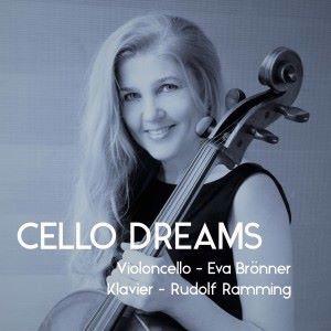 Eva Brönner & Rudolf Ramming: Cello Dreams