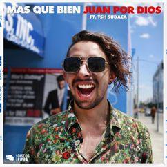 Juan Por Dios feat. TSH Sudaca: M