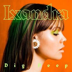Lxandra: Dig Deep
