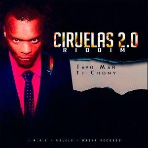 Tavo Man feat. Tj Chony: Ciruelas 2.0 Riddim
